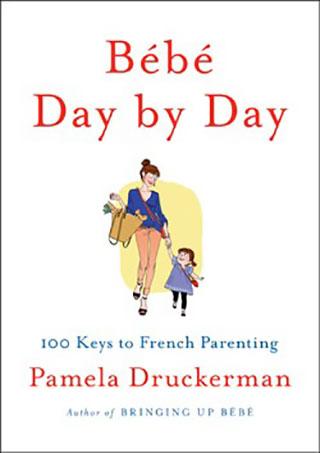 Pamela Druckerman: Bebe Day by Day
