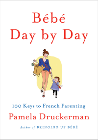 Bébé Day by Day by Pamela Druckerman
